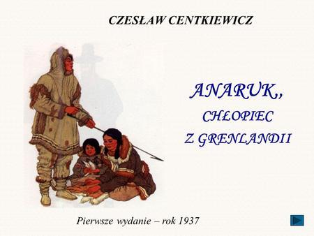 ANARUK,, CHŁOPIEC Z GRENLANDII