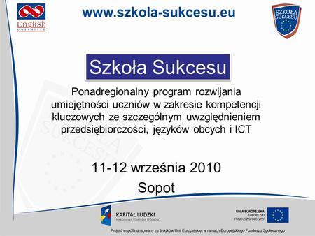 Ponadregionalny program rozwijania umiejętności uczniów w zakresie kompetencji kluczowych ze szczególnym uwzględnieniem przedsiębiorczości, języków obcych.