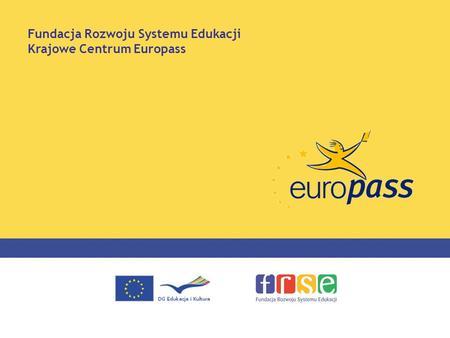 Fundacja Rozwoju Systemu Edukacji Krajowe Centrum Europass.