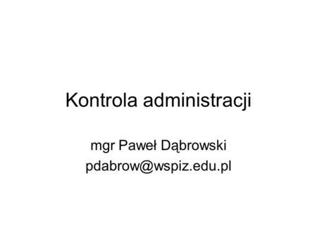 Kontrola administracji mgr Paweł Dąbrowski