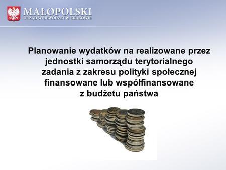 Planowanie wydatków na realizowane przez jednostki samorządu terytorialnego zadania z zakresu polityki społecznej finansowane lub współfinansowane z budżetu.