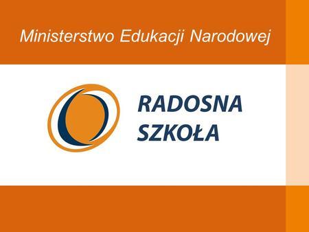 Ministerstwo Edukacji Narodowej. Podstawy prawne Uchwała Rady Ministrów z dnia 7 lipca 2009 r. w sprawie Rządowego programu wspierania w latach 2009-2014.
