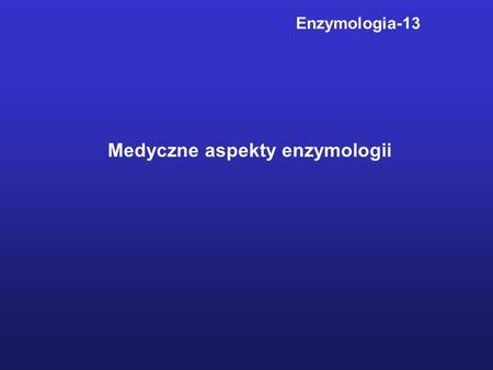 Medyczne aspekty enzymologii