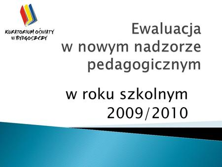 W roku szkolnym 2009/2010. Konstytucja RP art. 70 ust. 3 (…) Warunki zakładania i działalności szkół niepublicznych oraz udziału władz publicznych w ich.
