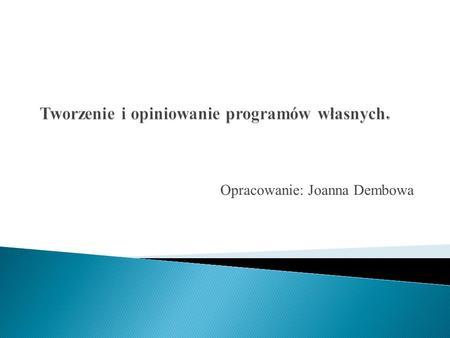 Opracowanie: Joanna Dembowa. rozporządzenia o nowej podstawie programowej wychowania przedszkolnego i kształcenia ogólnego (z 23 grudnia 2008 r.). ustawa.