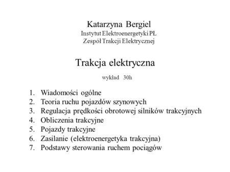 Trakcja elektryczna Katarzyna Bergiel Wiadomości ogólne