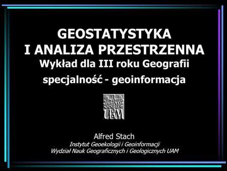 Alfred Stach Instytut Geoekologii i Geoinformacji