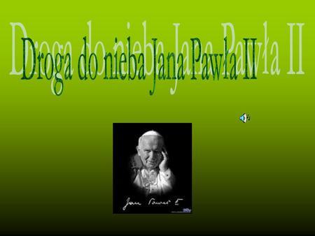 Karol Wojtyła urodził się w Wadowicach jako drugi syn Karola Wojtyły i Emilii z Kaczorowskich. Ród Wojtyłów wywodzi się z Czańca koło Kęt i Lipnika, obecnie.