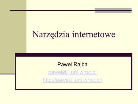 Narzędzia internetowe Paweł Rajba