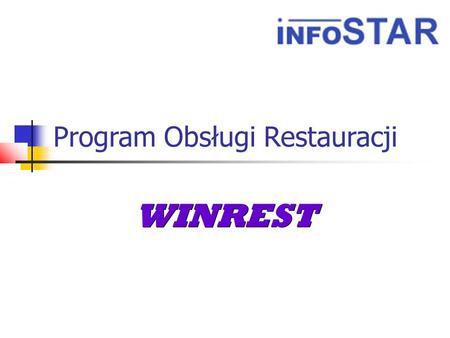 Program Obsługi Restauracji WINREST. Wstęp Program WINREST pozwala w sposób intuicyjny prowadzić obsługę operacji rachunkowych w każdej restauracji. Kelner.