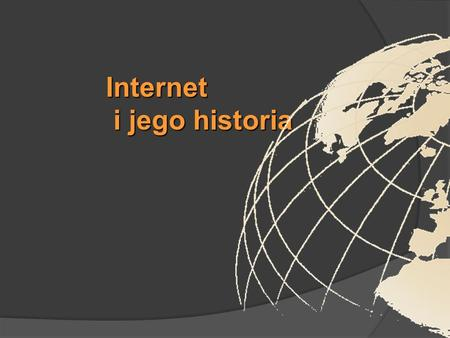 Internet  i jego historia