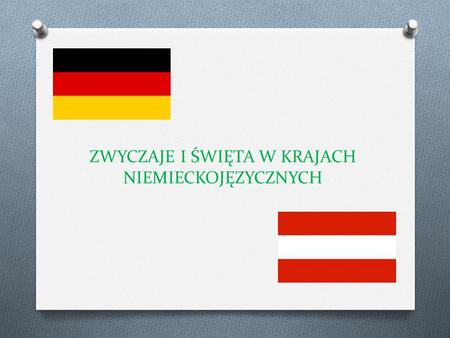 ZWYCZAJE I ŚWIĘTA W KRAJACH NIEMIECKOJĘZYCZNYCH. Niemcy – Boże Narodzenie Niemcy przygotowania do ś wi ą t zaczynaj ą cztery tygodnie wcze ś niej – w.