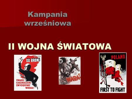 Kampania wrześniowa II WOJNA ŚWIATOWA.