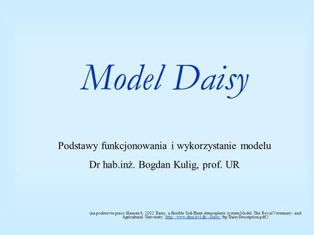 Model Daisy (na podstawie pracy Hansen S. 2002. Daisy, a flexible Soil-Plant-Atmosphere system Model. The Royal Veterinary- and Agricultural University.