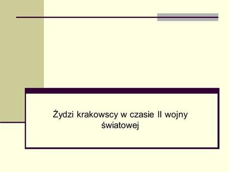 Żydzi krakowscy w czasie II wojny światowej. Żydowska dzielnica mieszkaniowa – 03.03.1941 – 15.03.1943 Względy sanitarne, gospodarcze i porządkowe sprawiają,