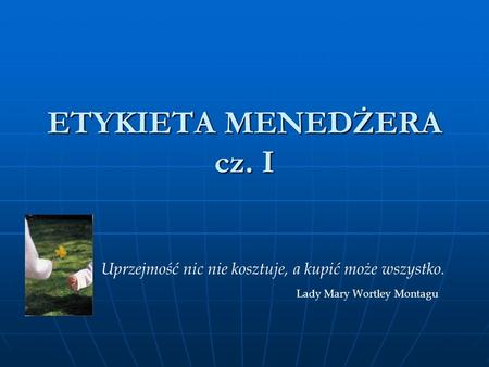 ETYKIETA MENEDŻERA cz. I