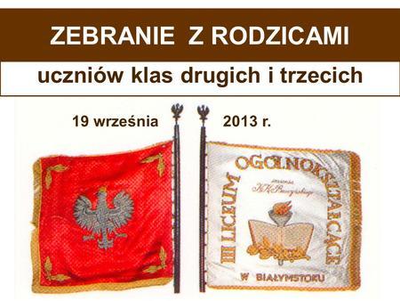 ZEBRANIE Z RODZICAMI uczniów klas drugich i trzecich 2013 r.19 września.