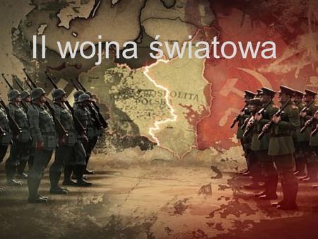 II wojna światowa. II wojna światowa – największy konflikt zbrojny w historii świata, trwający od 1 września 1939 do 2 września 1945 (w Europie do 8 maja.