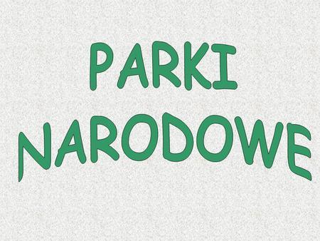 Babiogórski Park Narodowy Położenie, powierzchnia, historia Początki ochrony omawianego obszaru sięgają okresu międzywojennego, kiedy to uchwałą walnego.