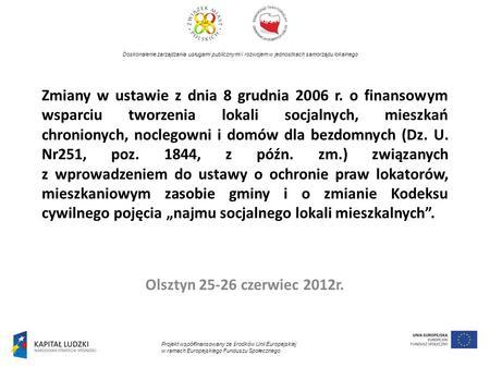 Zmiany w ustawie z dnia 8 grudnia 2006 r. o finansowym wsparciu tworzenia lokali socjalnych, mieszkań chronionych, noclegowni i domów dla bezdomnych (Dz.