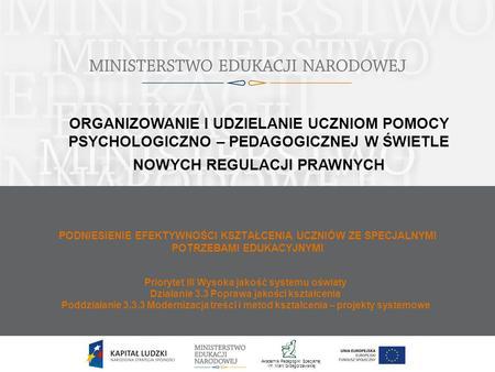 1 Priorytet III Wysoka jakość systemu oświaty Działanie 3.3 Poprawa jakości kształcenia Poddziałanie 3.3.3 Modernizacja treści i metod kształcenia – projekty.