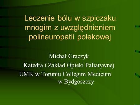 Michał Graczyk Katedra i Zakład Opieki Paliatywnej