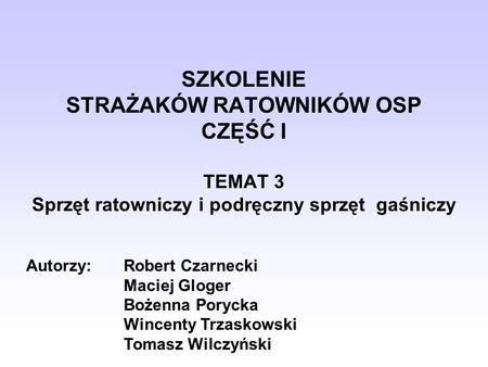 Autorzy: Robert Czarnecki   Maciej Gloger   Bożenna Porycka