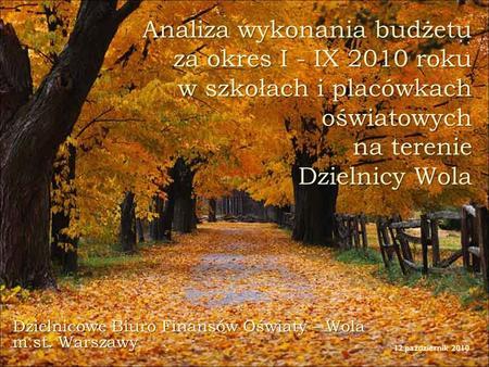 Dzielnicowe Biuro Finansów Oświaty – Wola m.st. Warszawy 12 październik 2010.