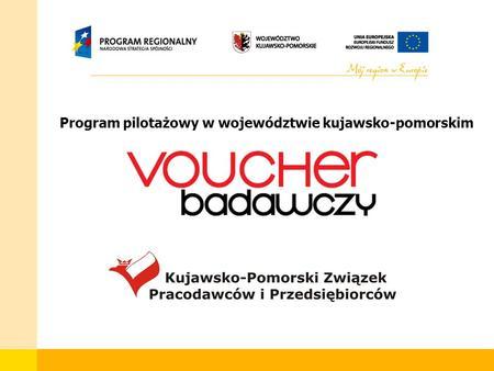 Program pilotażowy w województwie kujawsko-pomorskim.