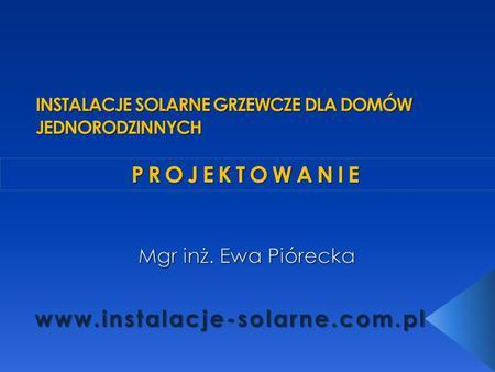 PROJEKTOWANIE. copyright© instalacje-solarne.com.pl 2 I.Stosowanie kolektorów w budownictwie 1.rodzaje systemu 2.rodzaje instalacji II.Istota projektowania.
