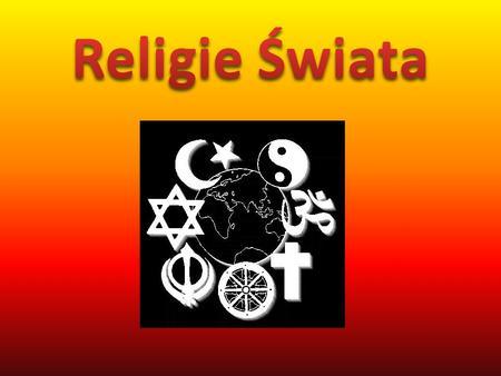 Definicja religii Religia – system wierzeń i praktyk, określający relację pomiędzy różnie pojmowaną sferą sacrum (świętością) i sferą boską, a określonym.