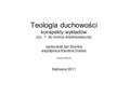 Teologia duchowości konspekty wykładów (cz. 1: do końca średniowiecza) opracował Jan Słomka współpraca Karolina Dobies wersja robocza Katowice 2011.