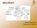 WIELOKĄTY Karolina Zielińska kl.v Aleksandra Michałek kl v 430 × 298 - moskat.pl30 × 298 - moskat.pl.