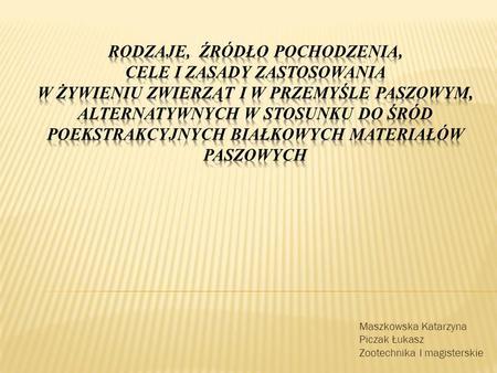 Maszkowska Katarzyna Piczak Łukasz Zootechnika I magisterskie.