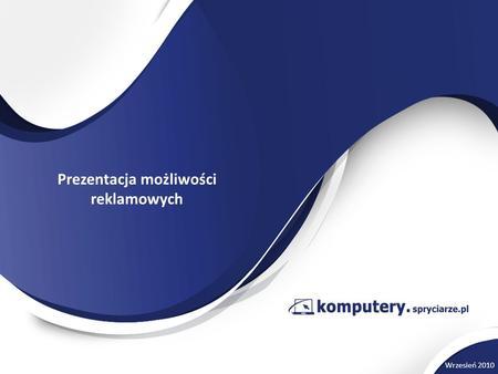Prezentacja możliwości reklamowych Wrzesień 2010.