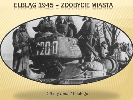 23 stycznia- 10 lutego. Eberharda Schoepffera Werner Hartmann Narada u Gauleitera Forstera w Gdańsku około 1 września 1944. Udział nadburmistrza Elbląga.