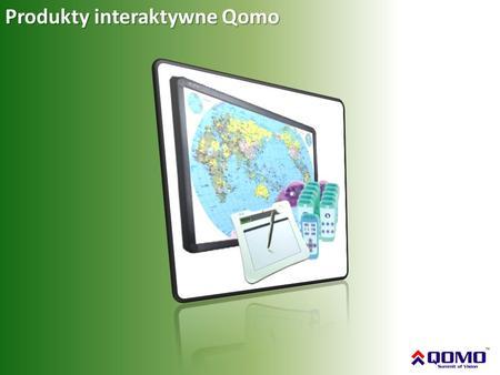 Produkty interaktywne Qomo. Informacje o producencie Nazwa Qomo pochodzi od słowa Qomolangma, jest to tybetańska nazwa góry Mount Everest. Misją firmy.