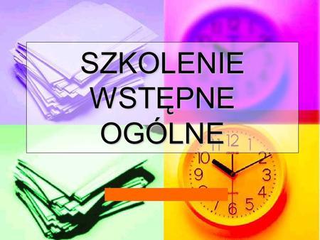 SZKOLENIE WSTĘPNE OGÓLNE. Konstytucja Rzeczpospolitej Polskiej, stanowiąc najwyższy rangą akt normatywny państwa. Nadaje organom państwa kompetencje w.