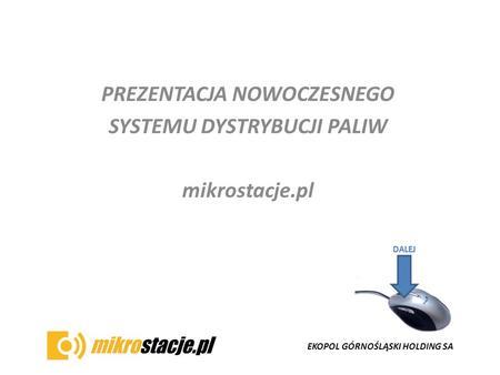 EKOPOL GÓRNOŚLĄSKI HOLDING SA PREZENTACJA NOWOCZESNEGO SYSTEMU DYSTRYBUCJI PALIW mikrostacje.pl.