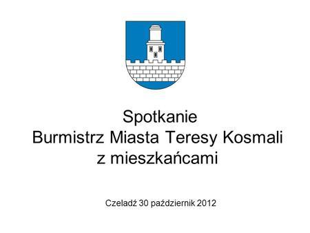 Spotkanie Burmistrz Miasta Teresy Kosmali z mieszkańcami Czeladź 30 październik 2012.