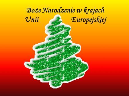 Boże Narodzenie w krajach Unii Europejskiej. AUSTRIA W Austrii po piątej po południu rozbrzmiewa w oknach mały dzwoneczek. To znak, że rozpoczyna się