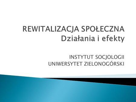 INSTYTUT SOCJOLOGII UNIWERSYTET ZIELONOGÓRSKI. 2.